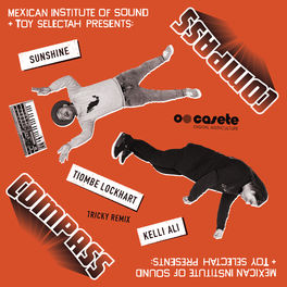 Compass: Mexican Institute Of Sound + Toy Selectah - Listen