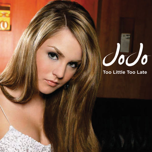 Baixar Single Too Little, Too Late – JoJo (2006) Grátis