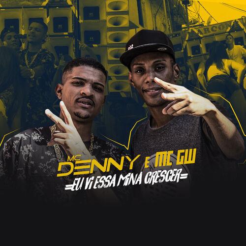 Baixar Música Eu Vi Essa Mina Crescer – MC Denny, MC GW (2017) Grátis