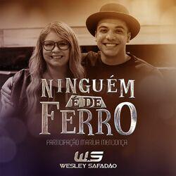 Wesley Safadão, Marília Mendonça – Ninguém É de Ferro CD Completo