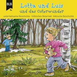 Lotta und Luis und das Osterwunder Audiobook