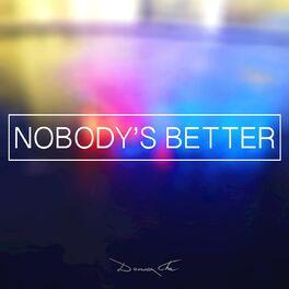 Daniel Cha Nobody S Better Daniel Cha Remix Listen With Lyrics Deezer Search results for nobody better lyrics. deezer