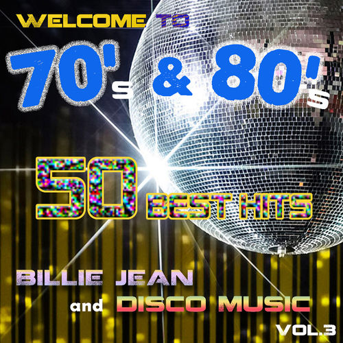 James Alleman & Le Freak: Welcome to 70's & 80's: 50 Best