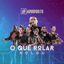 Di Propósito – O Que Rolar Rolou (Ao Vivo) 2020 CD Completo
