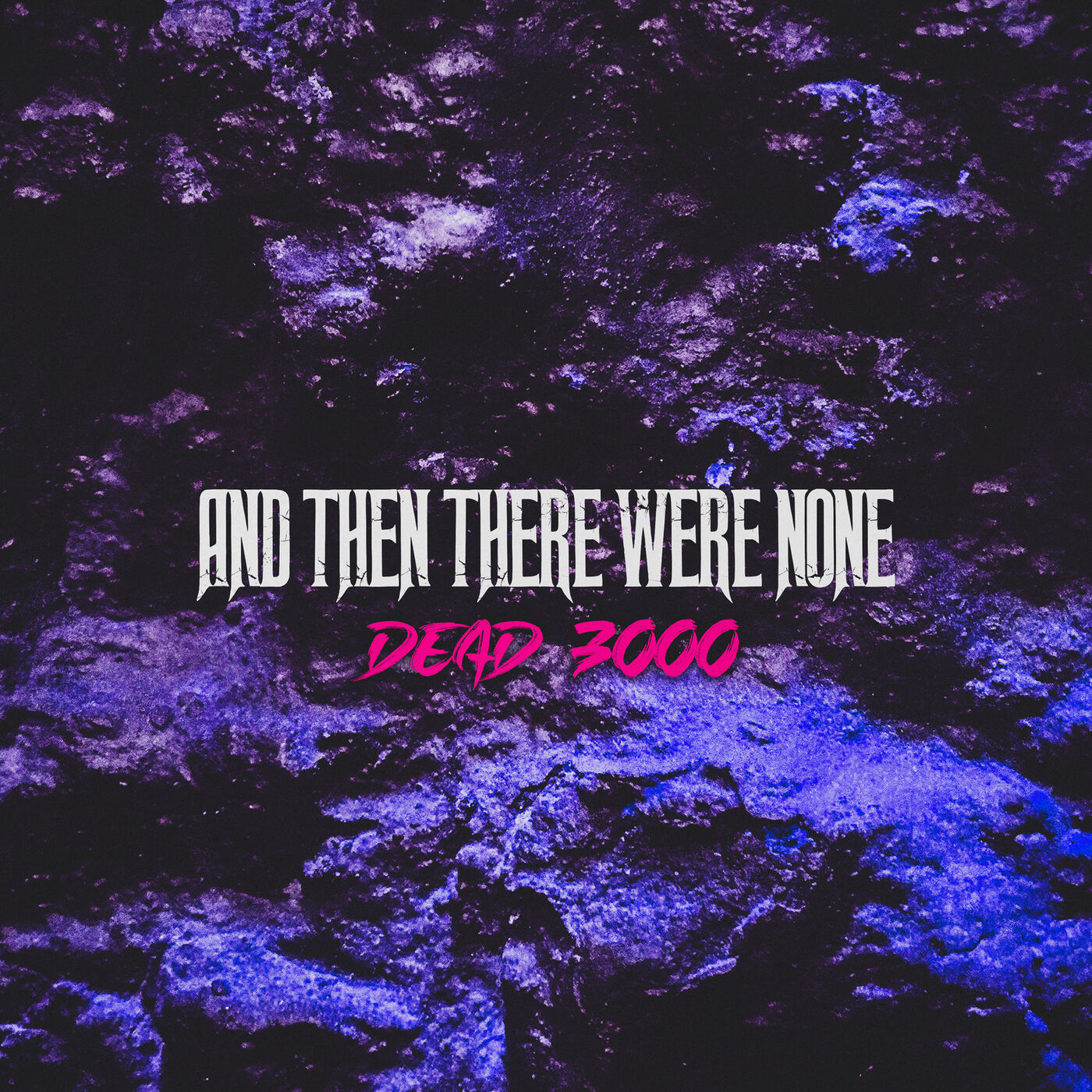 And Then There Were None - Dead 3000 [single] (2019)