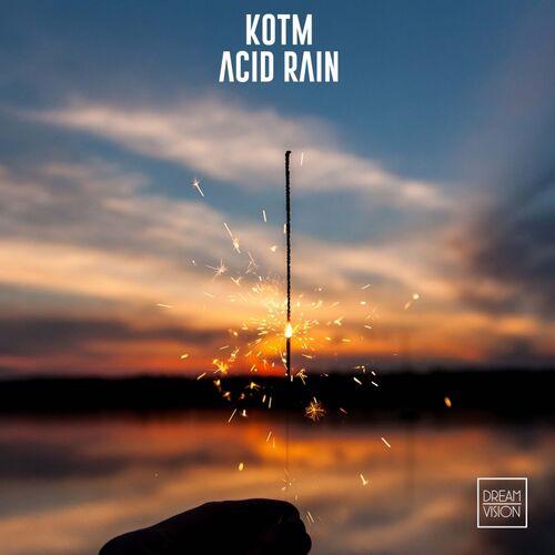 Kotm: Acid Rain - Music Streaming - Listen on Deezer