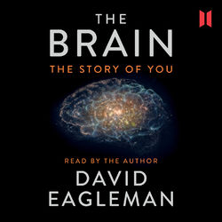 The Brain - The Story of You (Unabridged) Audiobook