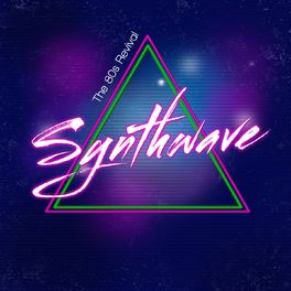 Album cover of Synthwave (The 80S Revival)