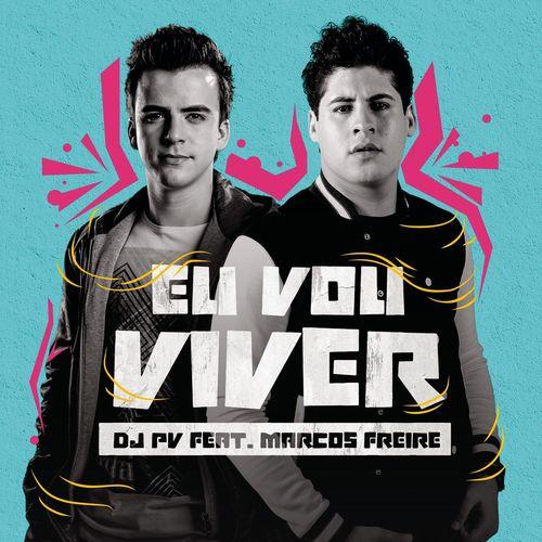 Baixar Música Eu Vou Viver – DJ PV, Marcos Freire (2018) Grátis