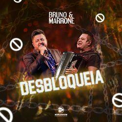 Desbloqueia – Bruno e Marrone