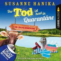 Der Tod ist heut in Quarantäne - Ein Bayernkrimi - Sofia und die Hirschgrund-Morde, Teil 10 (Ungekürzt) Hörbuch kostenlos
