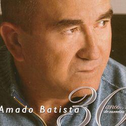 Baixar Amado Batista – 30 Anos… de Carreira (CD) 2005 Grátis