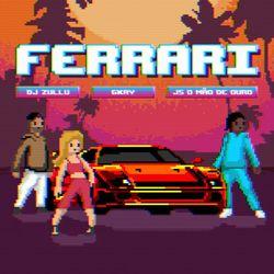 FERRARI – DJ Zullu part Gkay e JS o Mão de Ouro