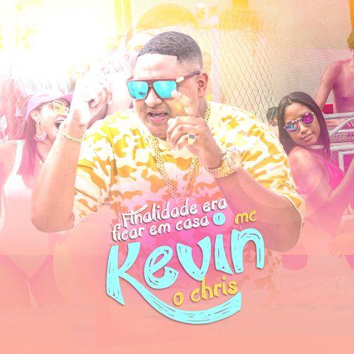 Baixar Música Finalidade Era Ficar em Casa – MC Kevin o Chris (2018) Grátis