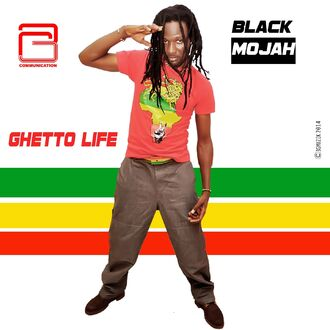 Black Mojah - Ghetto Life