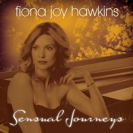 Fiona Joy Hawkins - Sensual Journeys