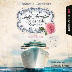 Lady Arrington und der tote Kavalier - Ein Kreuzfahrt-Krimi - Ein Fall für Mary Arrington, Band 1 (Ungekürzt) Audiobook