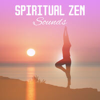 Relaxation, Meditation, Yoga Music: Spiritual Zen Sounds – Soul