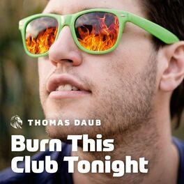 Album cover of Burn This Club Tonight