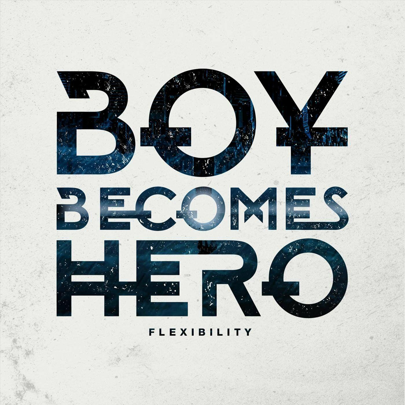 Boy Becomes Hero - Flexibility [single] (2020)