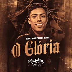 O Glória – MC Menor MR