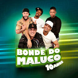 Bonde do Maluco – 10 Anos 2019 CD Completo