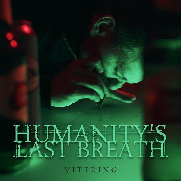 Humanity's Last Breath - Vittring [single] (2020)