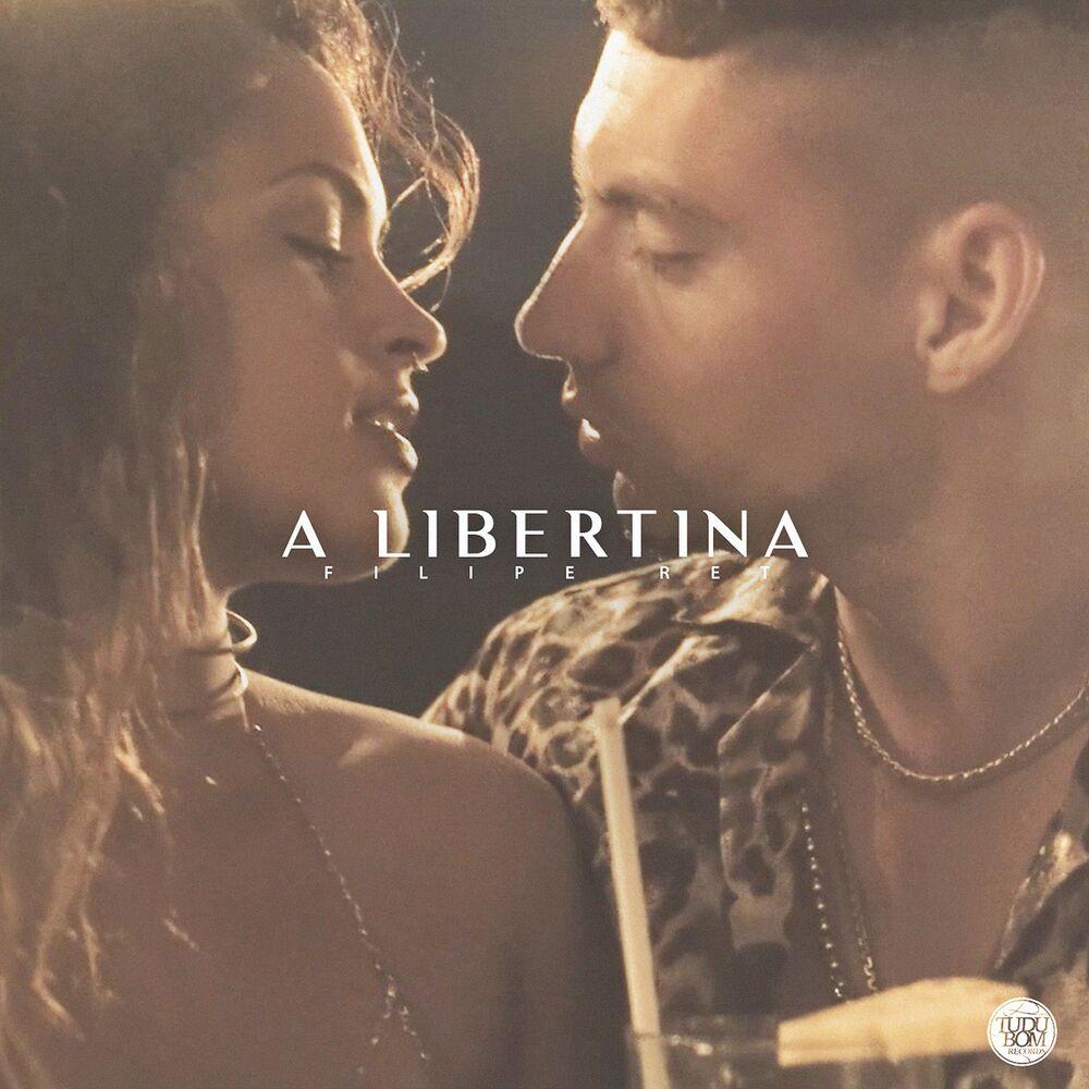 Baixar A Libertina, Baixar Música A Libertina - Filipe Ret, Mãolee 2018, Baixar Música Filipe Ret, Mãolee - A Libertina 2018