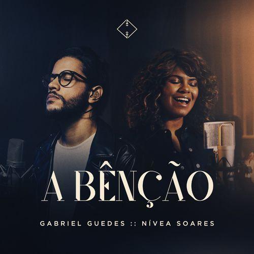 Baixar Gabriel Guedes, Nivea Soares - A Bênção 2020 GRÁTIS