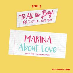 "About Love (From The Netflix Film ""To All The Boys: P.S. I Still Love You"") - Marina Download"