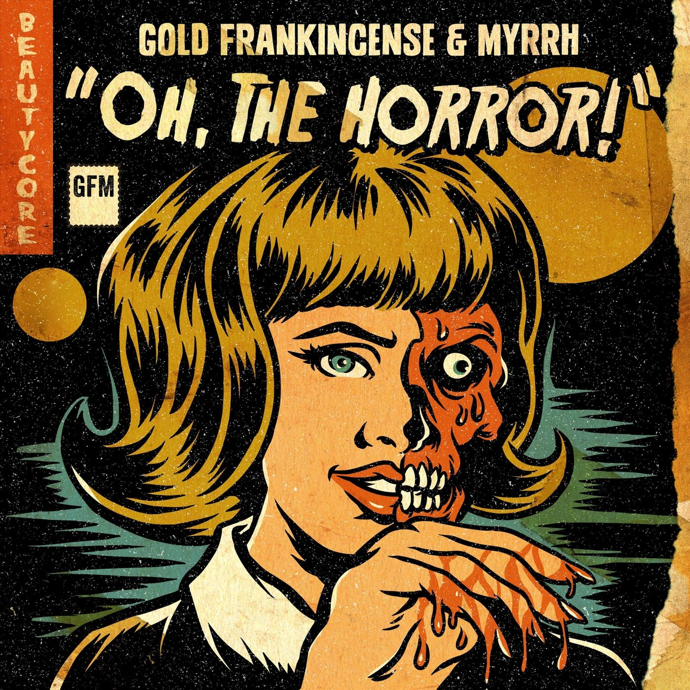 Gold Frankincense & Myrrh - Oh, The Horror! [EP] (2019)