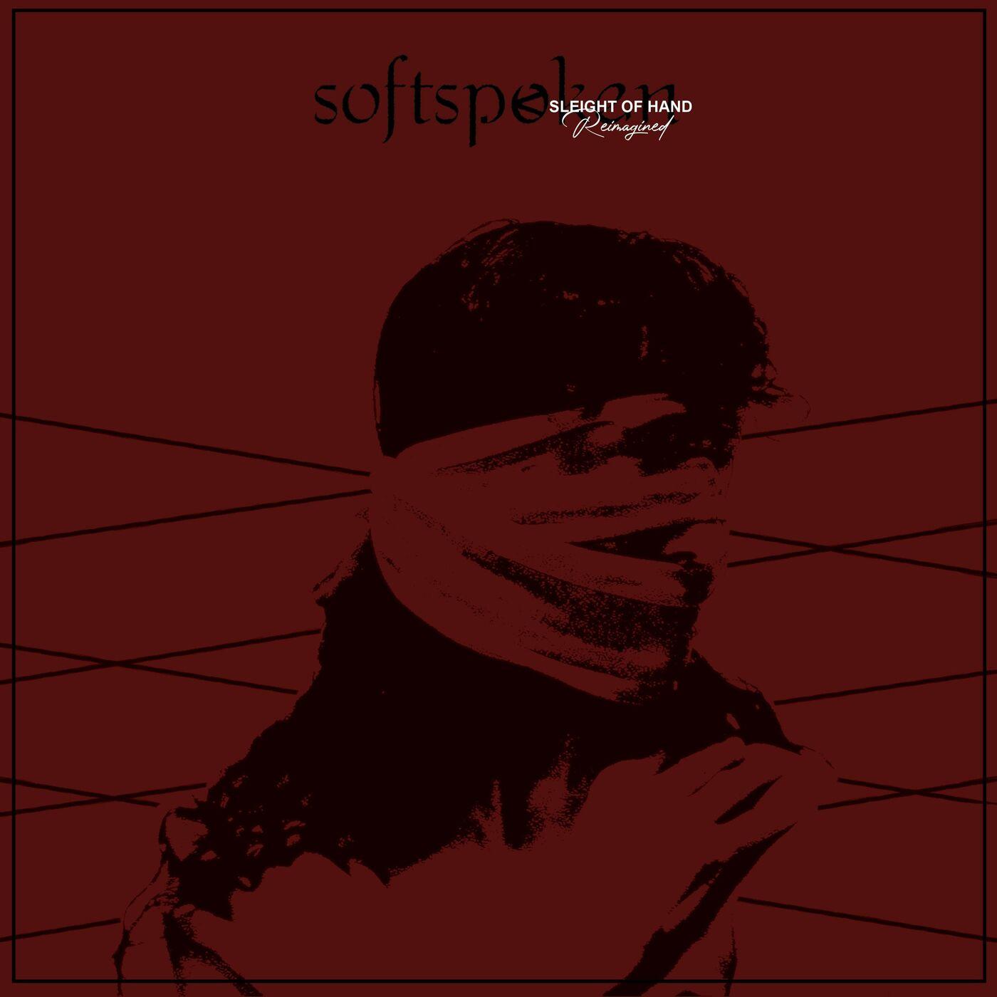Softspoken - Sleight of Hand (Reimagined) [single] (2021)