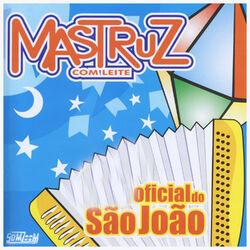 Mastruz Com Leite – Oficial de São João 2016 CD Completo