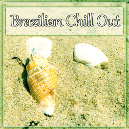 Beach House Chillout Music Academy: Brazilian Chill Out