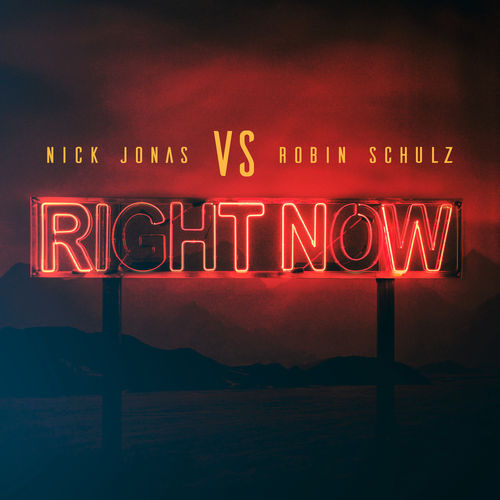 Baixar Single Right Now, Baixar CD Right Now, Baixar Right Now, Baixar Música Right Now - Nick Jonas, Robin Schulz 2018, Baixar Música Nick Jonas, Robin Schulz - Right Now 2018