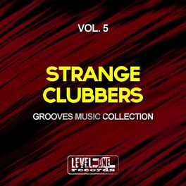 Album cover of Strange Clubbers, Vol. 5 (Grooves Music Collection)