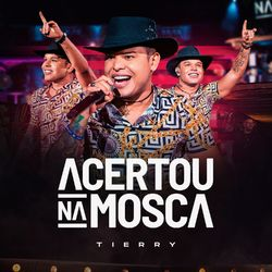 Tierry – CD Acertou na Mosca 2020 CD Completo