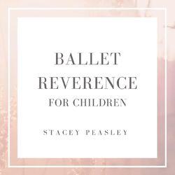 Ballet Reverence for Children