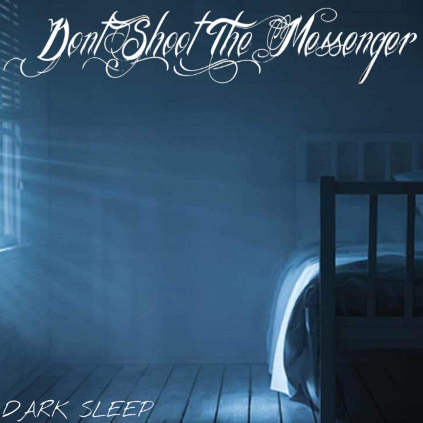 Don't Shoot the Messenger - Dark Sleep [EP] (2020)