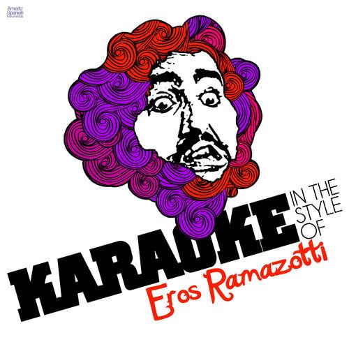 Ameritz Spanish Instrumentals Karaoke In The Style Of Eros Ramazzotti Letras Y Canciones Deezer