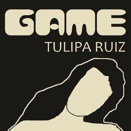 Tulipa Ruiz - Game