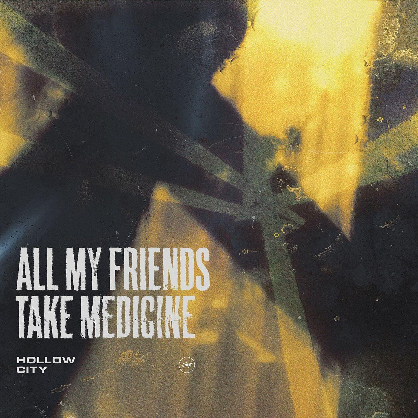 Hollow City - All My Friends Take Medicine [single] (2021)