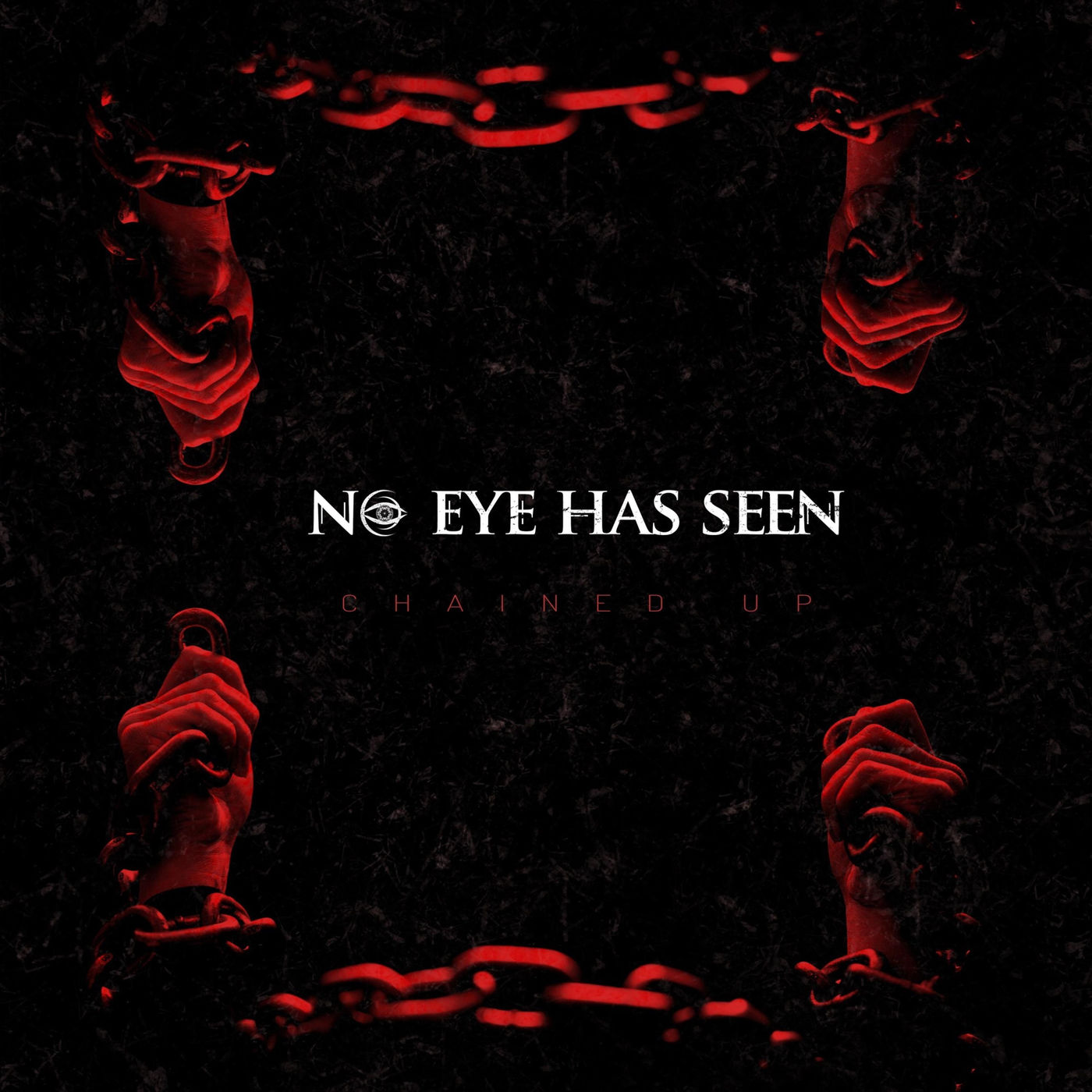 No Eye Has Seen - Chained Up [single] (2020)
