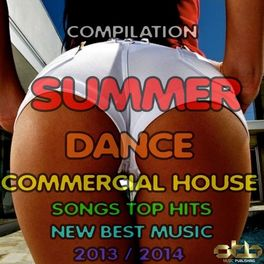 Album cover of Compilation Summer Dance Commercial House Songs Top Hits New Best Music 2013 / 2014 (Radio Cut Mix)