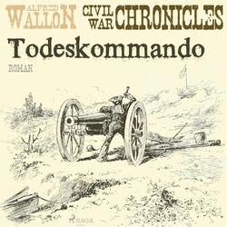 Todeskommando - Civil War Chronical 1
