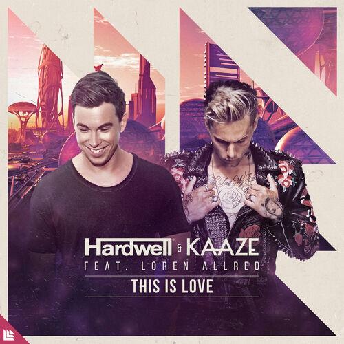 Baixar Single This Is Love – Hardwell, Kaaze, Loren Allred (2018) Grátis