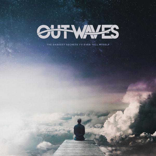 Outwaves - The Darkest Secrets I'll Ever Tell Myself [EP] (2020)