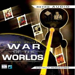 War of the Worlds (Classic Radio Theatre Production)