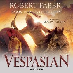 Roms verlorener Sohn - Vespasian 6 (Ungekürzt) Hörbuch kostenlos