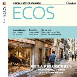 Spanisch Lernen Audio - Beim Frisör: Vorlieben Ausdrücken (Ecos Audio 03/2020 - en la Peluquería: Expresar Gustos y Preferencias)